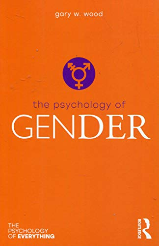 The Psychology of Gender (Psychology of Everything) von Taylor & Francis Ltd.