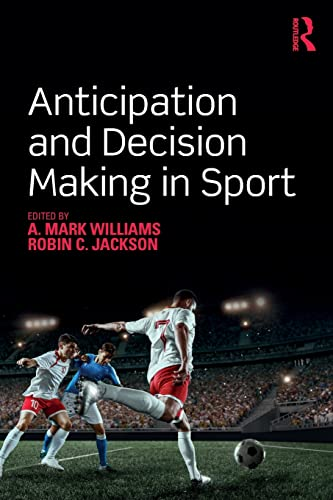 Anticipation and Decision Making in Sport von Taylor & Francis