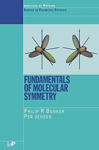 Fundamentals of Molecular Symmetry (Series in Chemical Physics) von Taylor & Francis