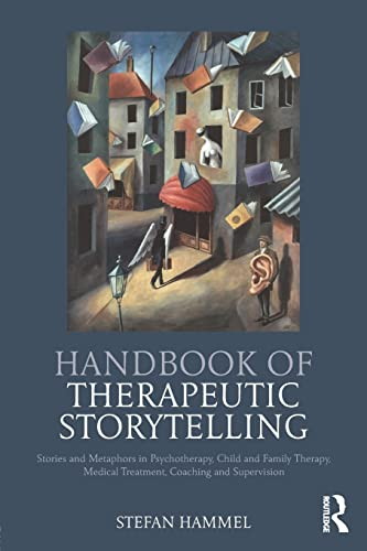 Handbook of Therapeutic Storytelling von Routledge