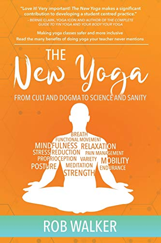 The New Yoga: From Cults and Dogma to Science and Sanity von Tellwell Talent
