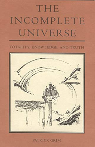 The Incomplete Universe: Totality, Knowledge, and Truth (Mit Press) von MIT Press Ltd