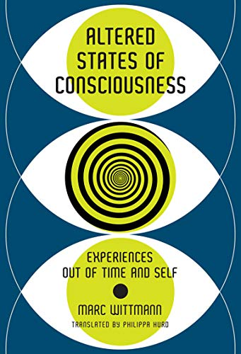 Altered States of Consciousness: Experiences Out of Time and Self (Mit Press) von The MIT Press