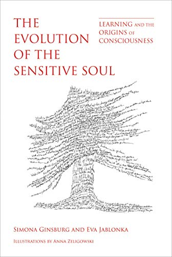 Evolution of the Sensitive Soul: Learning and the Origins of Consciousness (Mit Press) von The MIT Press