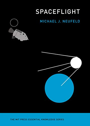 Spaceflight: A Concise History (The MIT Press Essential Knowledge series) von The MIT Press