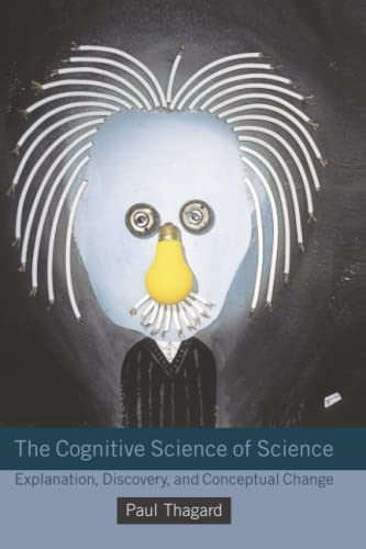 The Cognitive Science of Science (MIT Press): Explanation, Discovery, and Conceptual Change von MIT Press