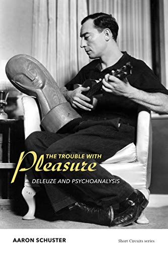 The Trouble with Pleasure: Deleuze and Psychoanalysis (Short Circuits) von The MIT Press