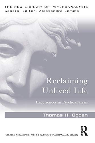 Reclaiming Unlived Life (The New Library of Psychoanalysis) von Routledge
