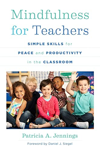 Mindfulness for Teachers: Simple Skills for Peace and Productivity in the Classroom (Norton Series on the Social Neuroscience of Education, Band 0) von W. W. Norton & Company