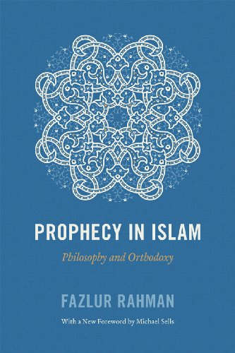 Rahman, F: Prophecy in Islam - Philosophy and Orthodoxy von University of Chicago Press