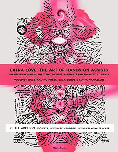 Extra Love: The Art of Hands-On Assists - The Definitive Manual for Yoga Teachers, Assistants and Advanced Students, Volume Two von Theoklesia, Llc
