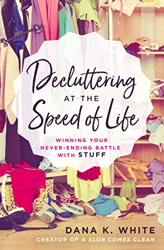 Decluttering at the Speed of Life von Thomas Nelson