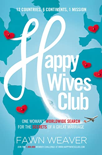 Happy Wives Club: One Woman's Worldwide Search for the Secrets of a Great Marriage von THOMAS NELSON PUB