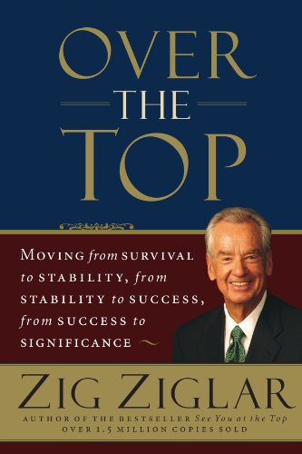 Over the Top: Moving from Survival to Stability, from Stability to Success, from Success to Significance von Thomas Nelson