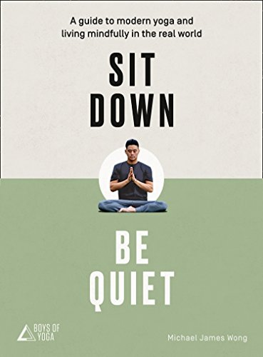 Sit Down, Be Quiet: A Modern Guide to Yoga and Mindful Living von HarperCollins Publishers