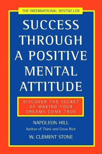 Success Through a Positive Mental Attitude: Discover the Secret of Making Your Dreams Come True von Thorsons