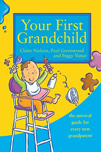 Your First Grandchild: The Survival guide for every new grandparent: Useful, Touching and Hilarious Guide for First-time Grandparents (Touching and Hilarious Guides) von Thorsons