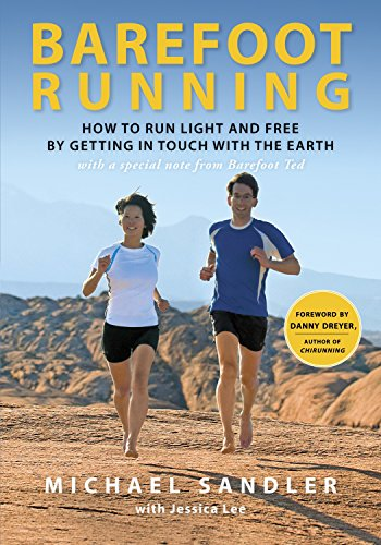 Barefoot Running: How to Run Light and Free by Getting in Touch with the Earth von Three Rivers Press