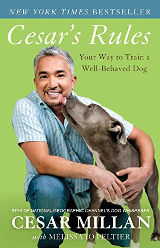 Cesar's Rules: Your Way to Train a Well-Behaved Dog von Three Rivers Press