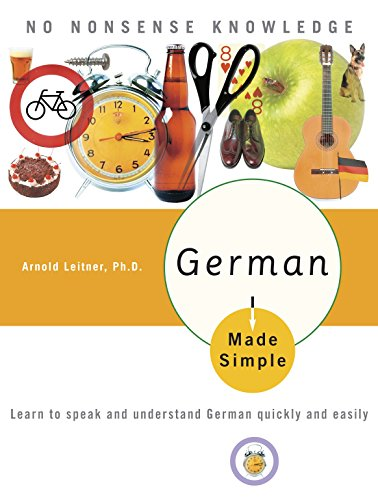 German Made Simple: Learn to speak and understand German quickly and easily von Three Rivers Press