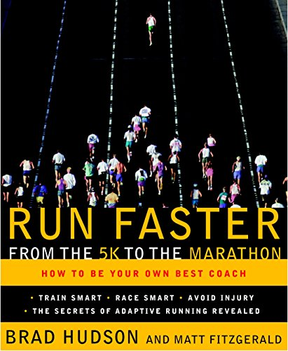 Run Faster from the 5K to the Marathon: How to Be Your Own Best Coach von Three Rivers Press