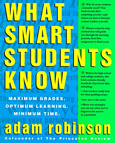 What Smart Students Know: Maximum Grades. Optimum Learning. Minimum Time. von Three Rivers Press