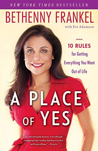 A Place of Yes: 10 Rules for Getting Everything You Want Out of Life von Atria Books
