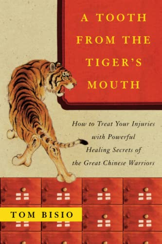 A Tooth from the Tiger's Mouth: How to Treat Your Injuries with Powerful Healing Secrets of the Great Chinese Warrior (Fireside Books (Fireside)) von Atria Books
