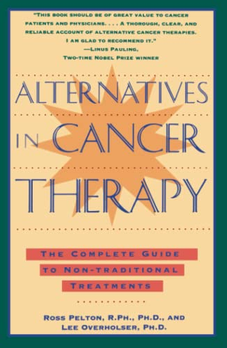 Alternatives in Cancer Therapy: The Complete Guide to Alternative Treatments: The Complete Guide to Non-Traditional Treatments von Simon and Schuster