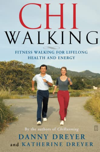 ChiWalking: Fitness Walking for Lifelong Health and Energy von Atria Books