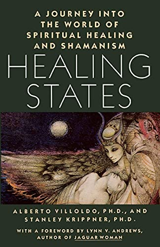 Healing States: A Journey Into the World of Spiritual Healing and Shamanism von Atria Books