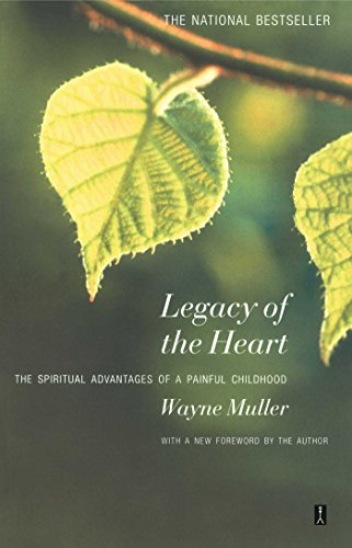 Legacy of the Heart: The Spiritual Advantage of a  Painful Childhood von Touchstone