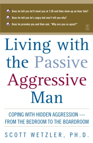 Living With the Passive-Aggressive Man: Coping with Personality Syndrome of Hidden Aggression: from the Bedroom to the Boardroom von Touchstone