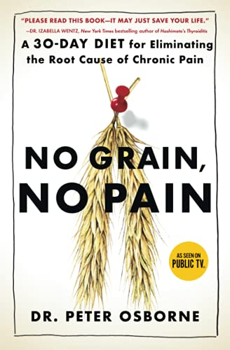 No Grain, No Pain: A 30-Day Diet for Eliminating the Root Cause of Chronic Pain von Atria Books