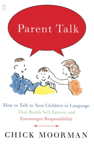 Parent Talk: How to Talk to Your Children in Language That Builds Self-Esteem and Encourages Responsibility von Touchstone