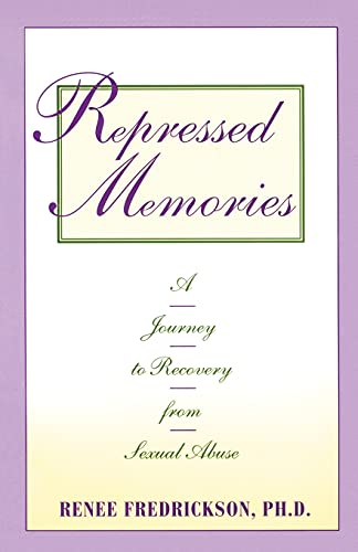 Repressed Memories: A Journey to Recovery from Sexual Abuse (Fireside Parkside Books) (Fireside/Parkside Recovery Book) von Touchstone