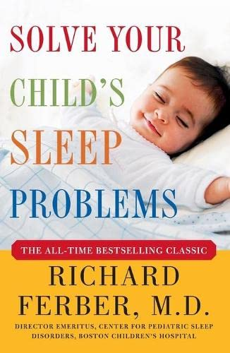 Solve Your Child's Sleep Problems: New, Revised, and Expanded Edition von Touchstone