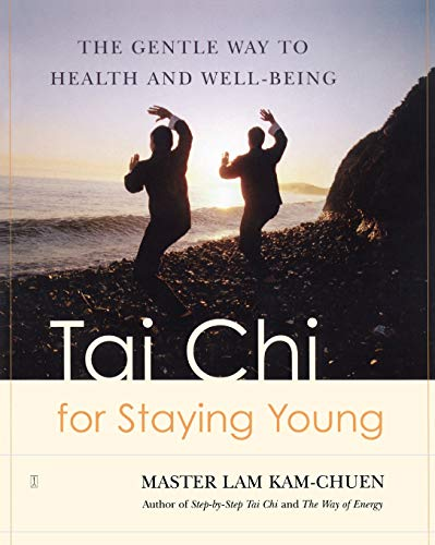 Tai Chi for Staying Young: The Gentle Way to Health and Well-Being von Atria Books