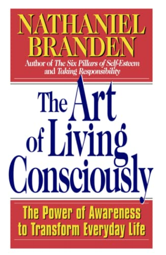 The Art of Living Consciously: The Power of Awareness to Transform Everyday Life von Touchstone