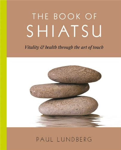 The Book of Shiatsu: Vitality and Health Through the Art of Touch von Atria Books