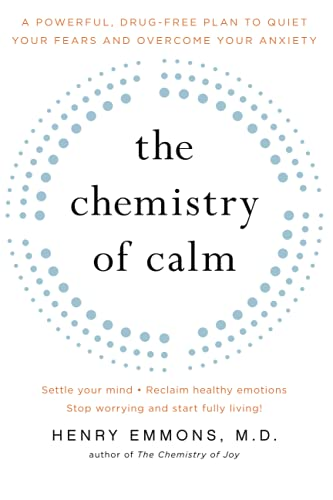 The Chemistry of Calm: A Powerful, Drug-Free Plan to Quiet Your Fears and Overcome Your Anxiety von Atria Books