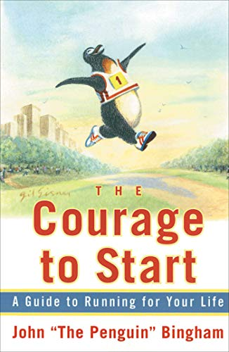 The Courage To Start: A Guide To Running for Your Life von Atria Books