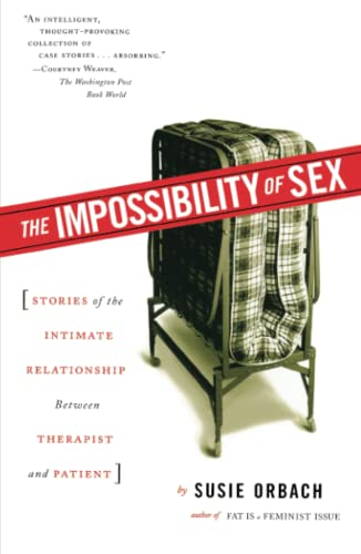 The Impossibility of Sex: Stories of the Intimate Relationship between Therapist and Patient von Simon and Schuster