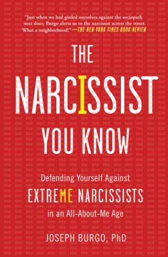 The Narcissist You Know: Defending Yourself Against Extreme Narcissists in an All-About-Me Age von Touchstone