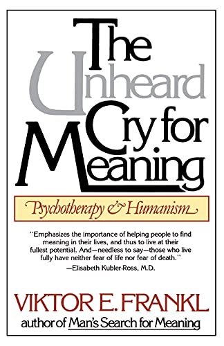 The Unheard Cry for Meaning: Psychotherapy and Humanism (Touchstone Books) (Touchstone Books (Paperback)) von Touchstone