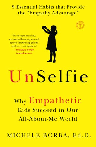 UnSelfie: Why Empathetic Kids Succeed in Our All-About-Me World von Touchstone