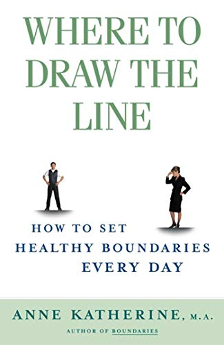 Where to Draw the Line: How to Set Healthy Boundaries Every Day von Touchstone