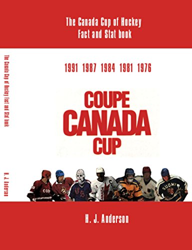 The Canada Cup of Hockey Fact and Stat Book von Trafford Publishing