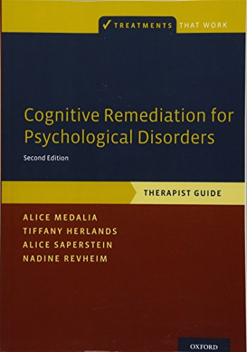 Cognitive Remediation for Psychological Disorders: Therapist Guide (Treatments That Work) von Oxford University Press