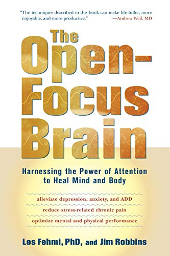 The Open-Focus Brain: Harnessing the Power of Attention to Heal Mind and Body (Book & CD) von Trumpeter